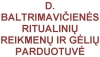 D. BALTRIMAVIČIENĖS RITUALINIŲ REIKMENŲ IR GĖLIŲ PARDUOTUVĖ