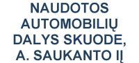 Naudotos automobilių dalys Skuode - A. SAUKANTO IĮ