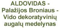 ALDOVIDAS - Palažijos Broniaus - Vido dekoratyvinių augalų medelynas