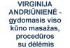 VIRGINIJA ANDRIŪNIENĖ - gydomasis viso kūno masažas, procedūros su dėlėmis